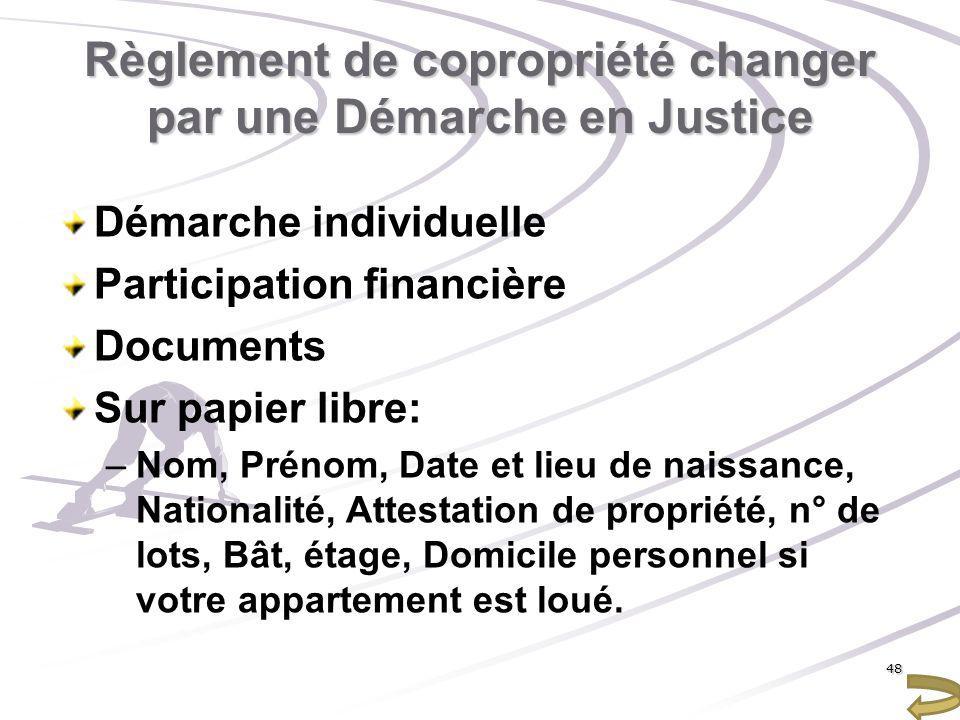 Règlement de copropriété changer par une Démarche en Justice