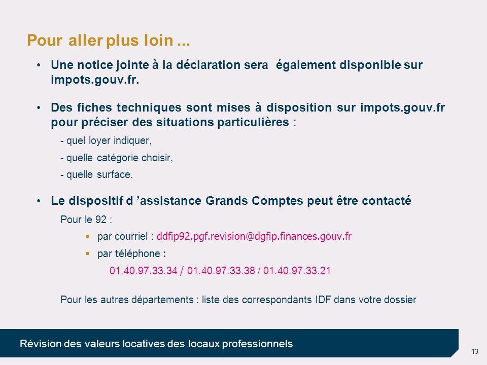 Pour aller plus loin ... Une notice jointe à la déclaration sera également disponible sur impots.gouv.fr.