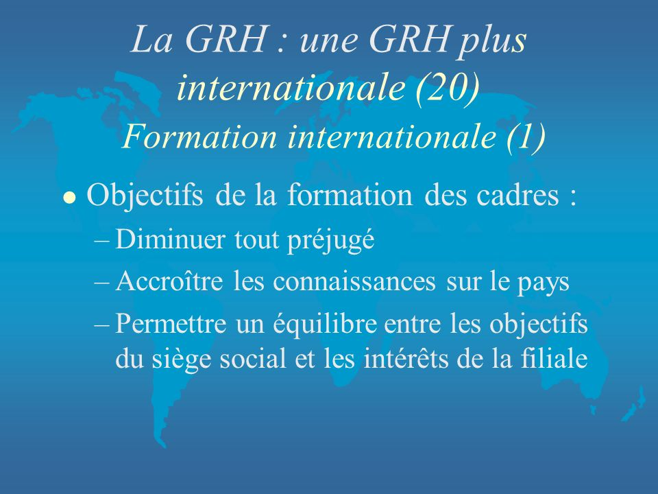 La GRH : une GRH plus internationale (20) Formation internationale (1)