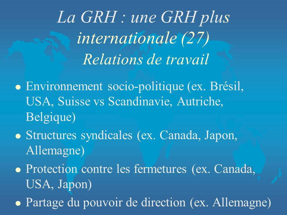 La GRH : une GRH plus internationale (27) Relations de travail