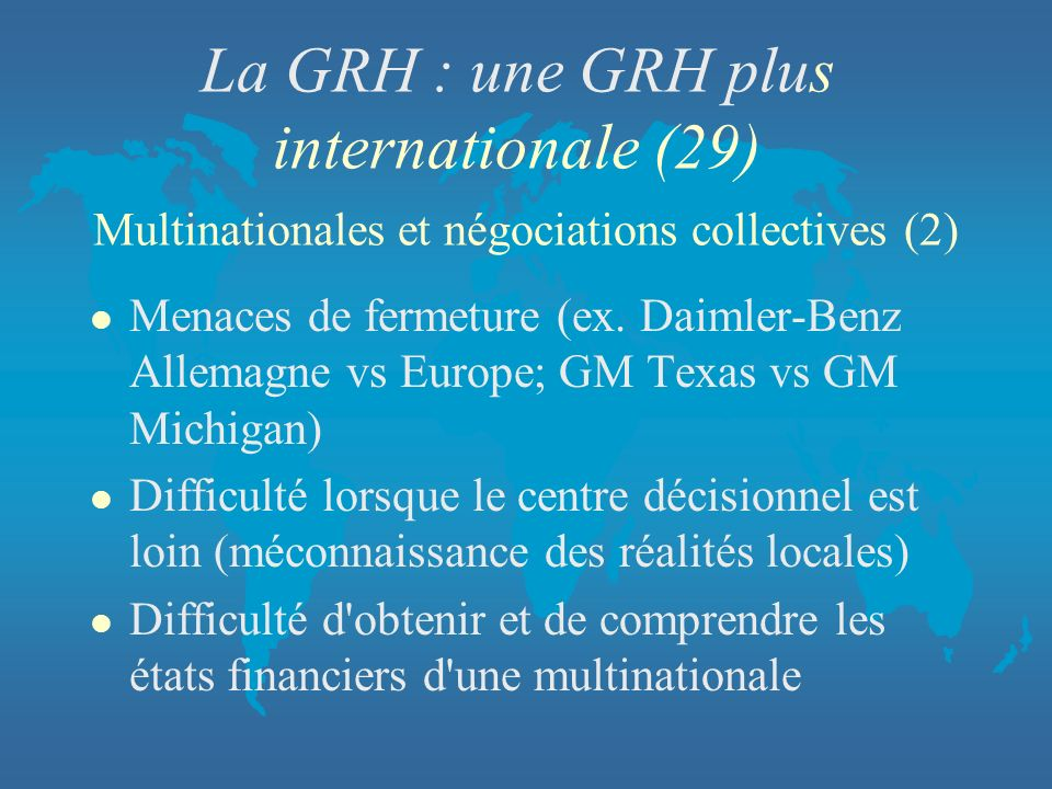 La GRH : une GRH plus internationale (29) Multinationales et négociations collectives (2)