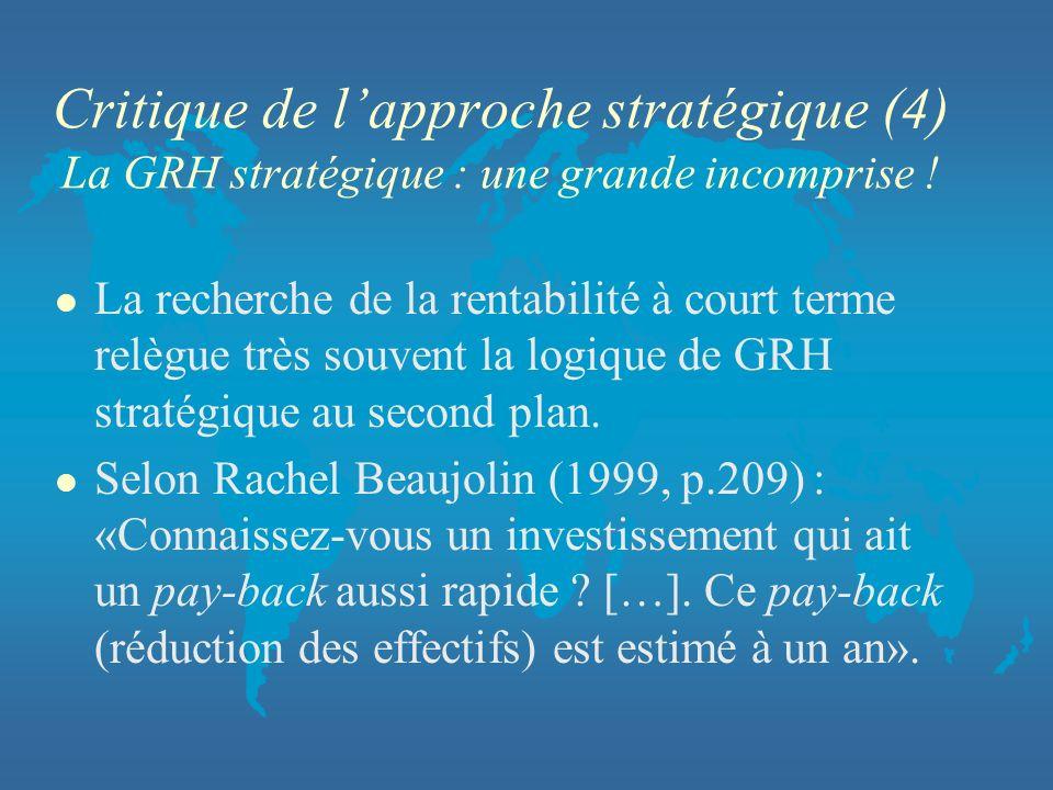 Critique de l'approche stratégique (4) La GRH stratégique : une grande incomprise !