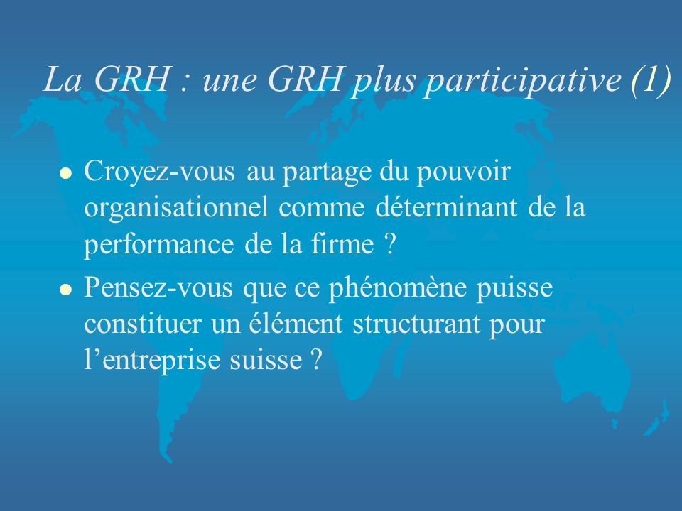 La GRH : une GRH plus participative (1)