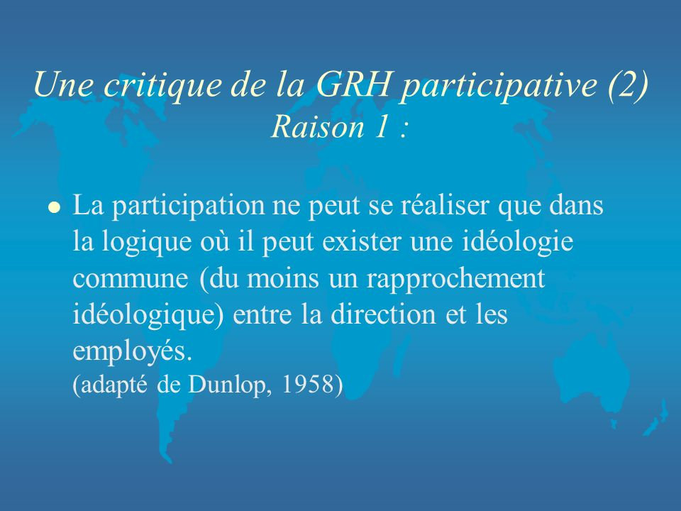 Une critique de la GRH participative (2) Raison 1 :