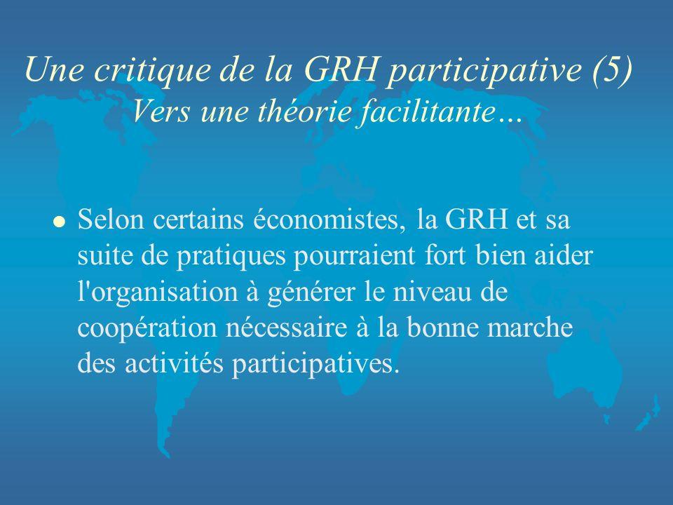Une critique de la GRH participative (5) Vers une théorie facilitante…