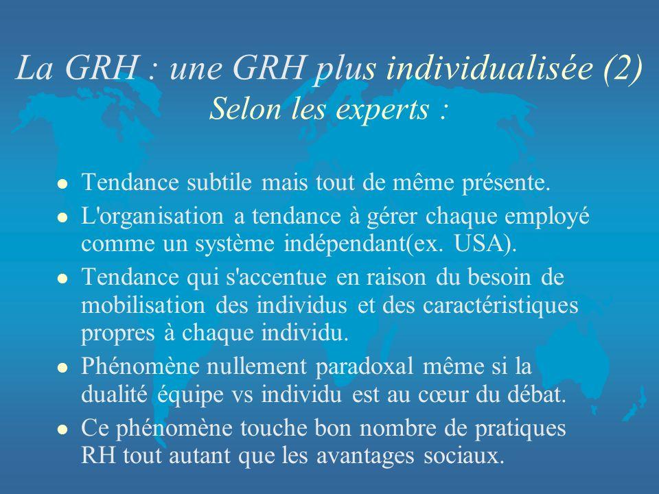 La GRH : une GRH plus individualisée (2) Selon les experts :