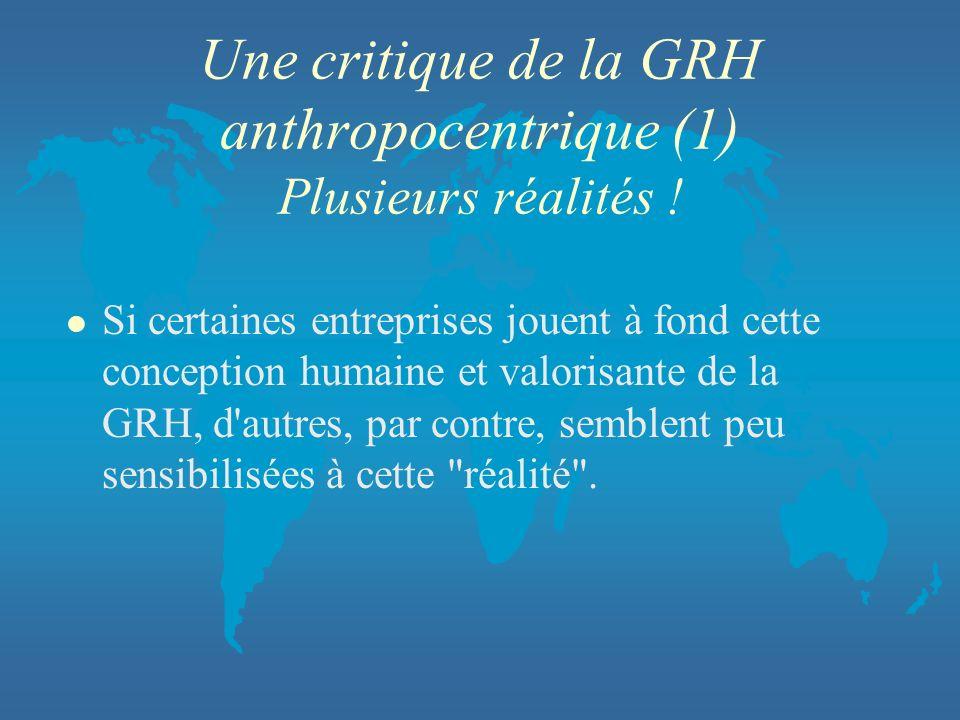 Une critique de la GRH anthropocentrique (1) Plusieurs réalités !