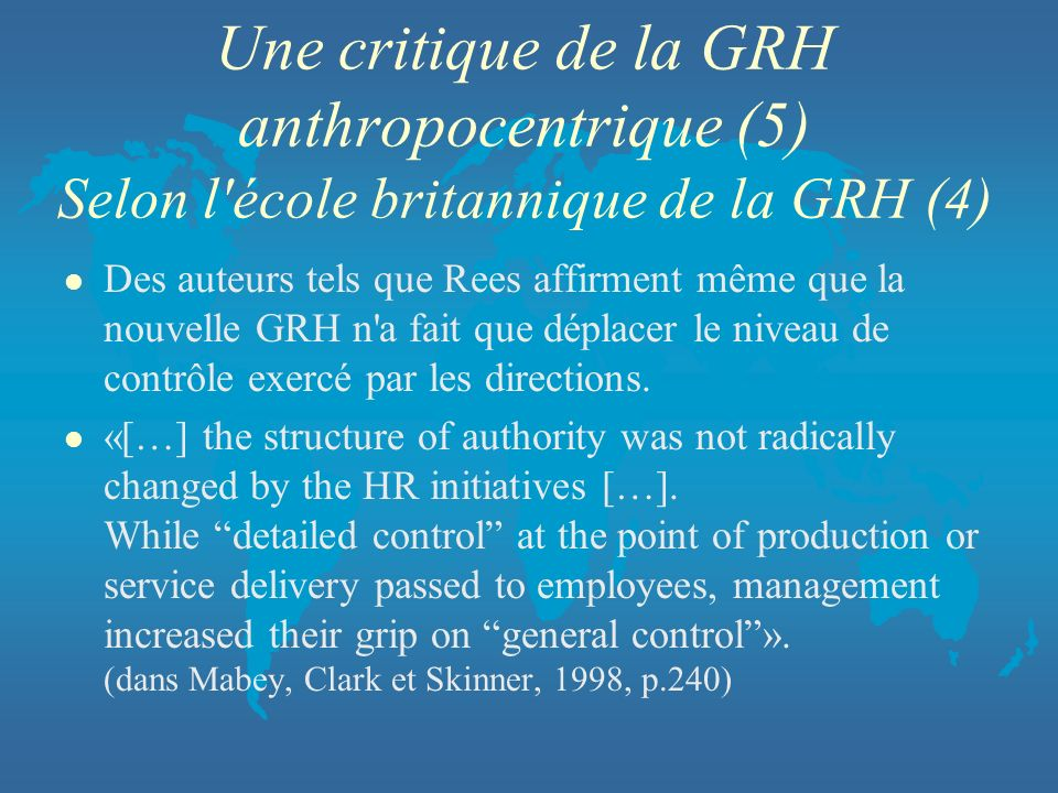 Une critique de la GRH anthropocentrique (5) Selon l école britannique de la GRH (4)