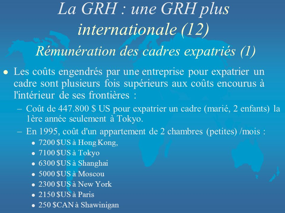 La GRH : une GRH plus internationale (12) Rémunération des cadres expatriés (1)