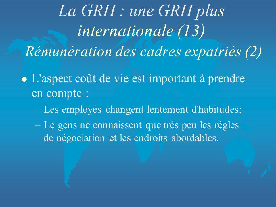 La GRH : une GRH plus internationale (13) Rémunération des cadres expatriés (2)