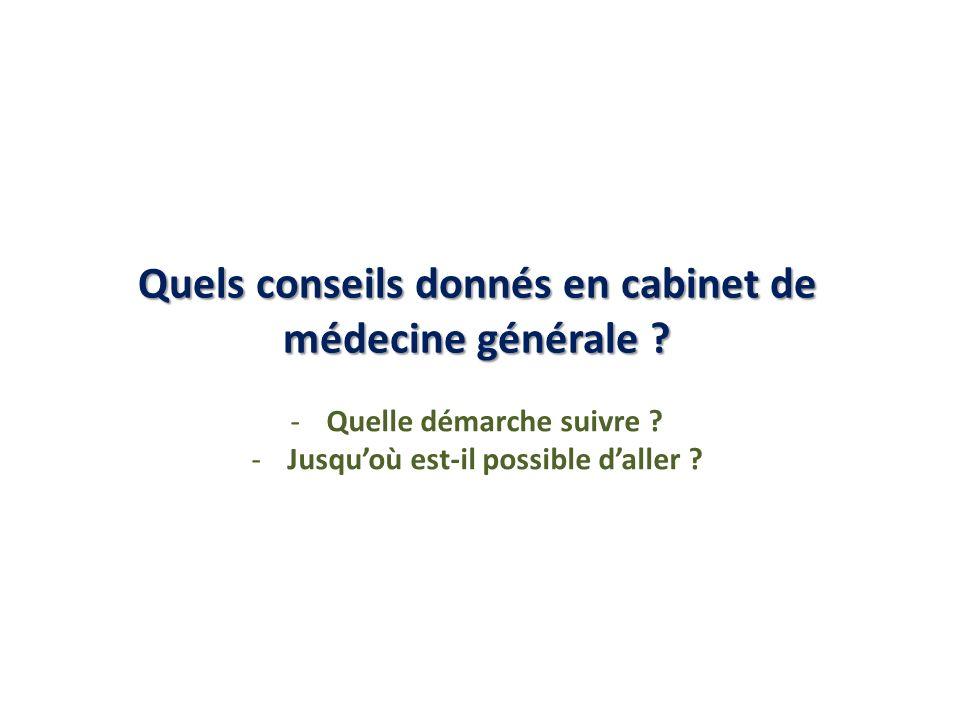 Quels conseils donnés en cabinet de médecine générale