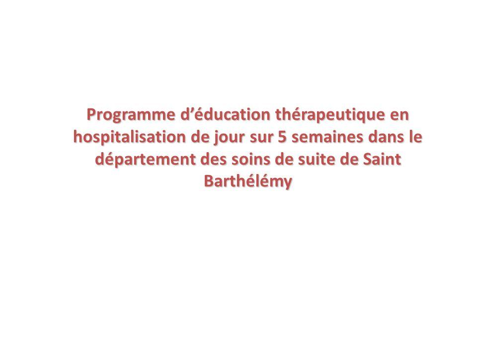Programme d'éducation thérapeutique en hospitalisation de jour sur 5 semaines dans le département des soins de suite de Saint Barthélémy