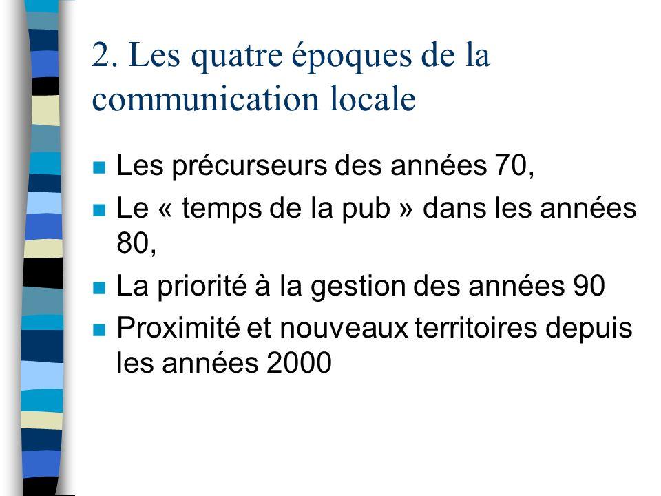 2. Les quatre époques de la communication locale