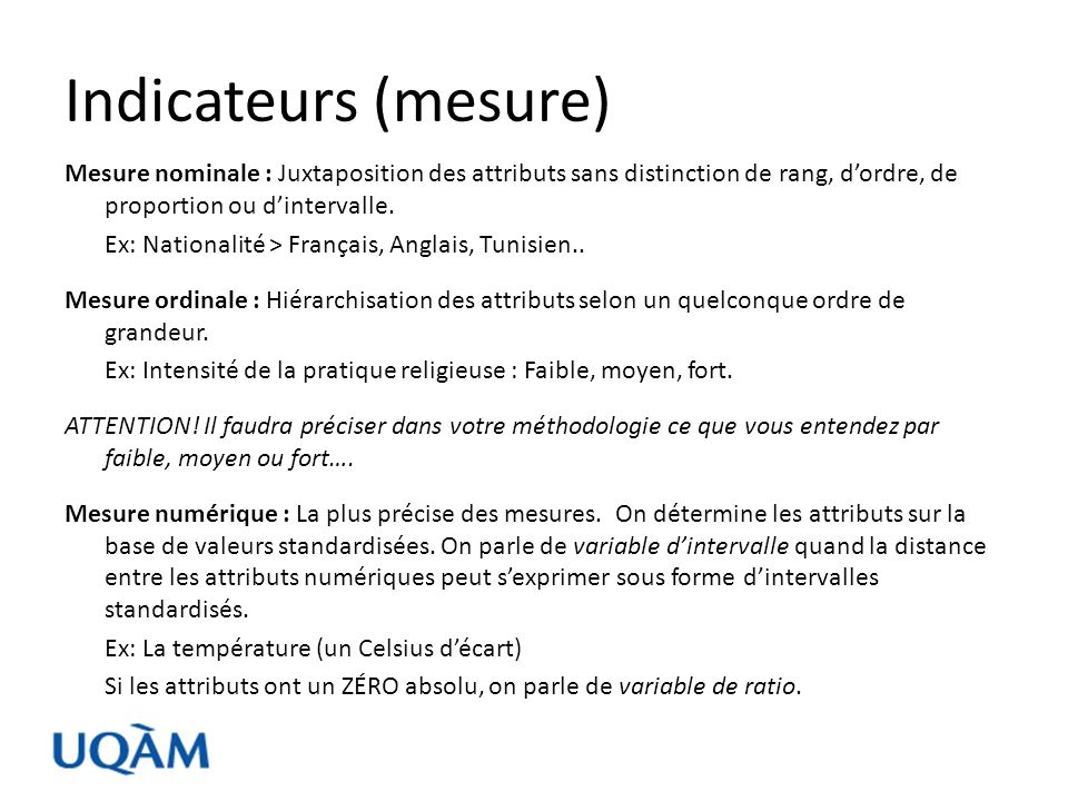 Indicateurs (mesure) Mesure nominale : Juxtaposition des attributs sans distinction de rang, d'ordre, de proportion ou d'intervalle.