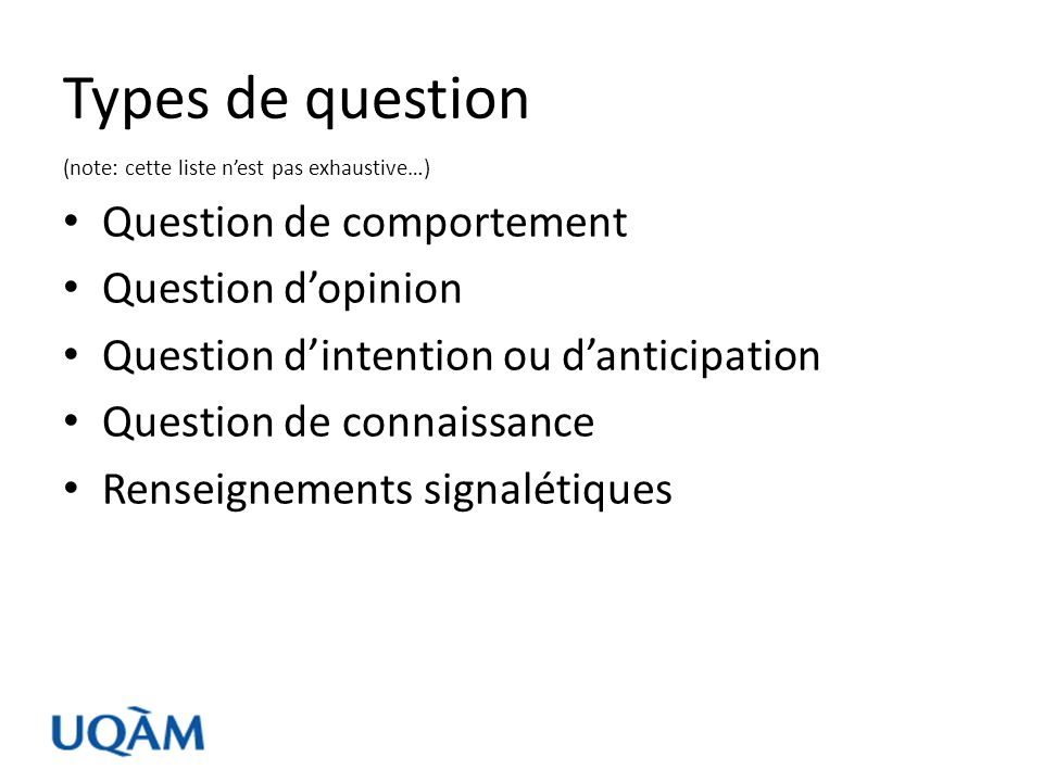 Types de question Question de comportement Question d'opinion