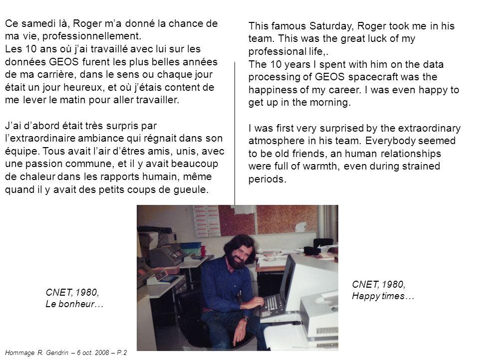 Ce samedi là, Roger m'a donné la chance de ma vie, professionnellement.