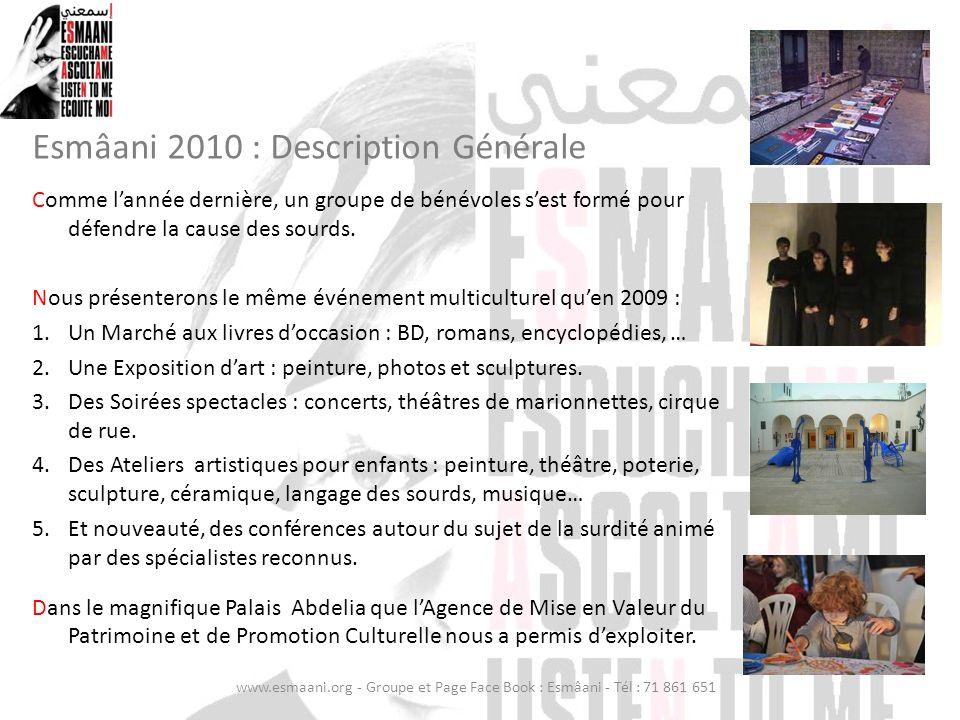 Esmâani 2010 : Description Générale