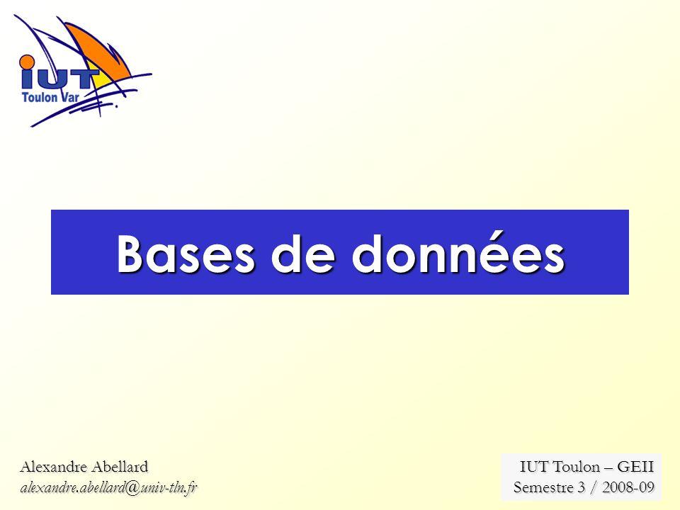 Bases de données Alexandre Abellard alexandre.abellard@univ-tln.fr