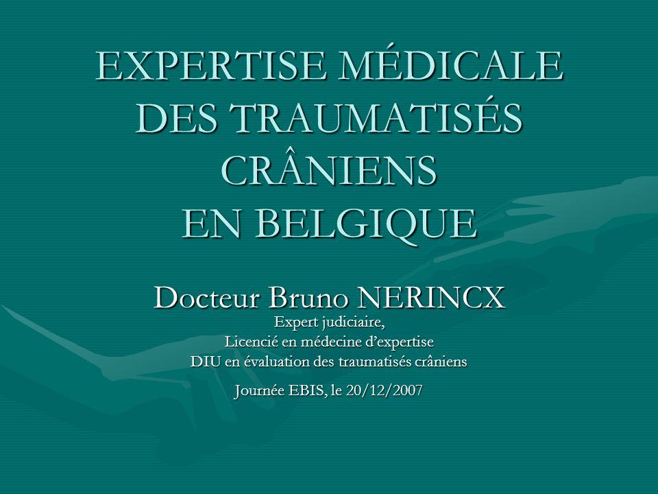 EXPERTISE MÉDICALE DES TRAUMATISÉS CRÂNIENS EN BELGIQUE