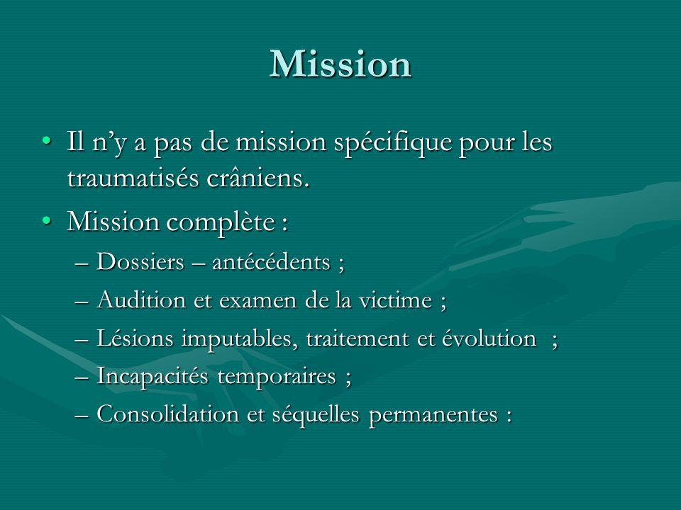 Mission Il n'y a pas de mission spécifique pour les traumatisés crâniens. Mission complète : Dossiers – antécédents ;