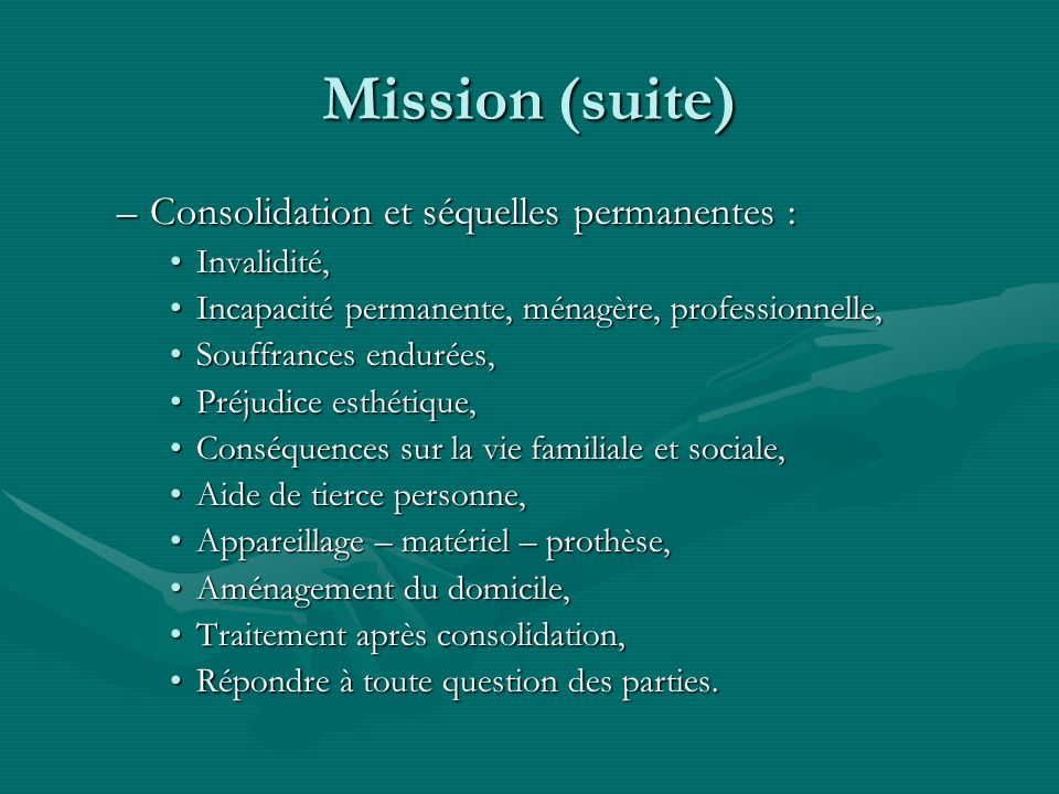 Mission (suite) Consolidation et séquelles permanentes : Invalidité,