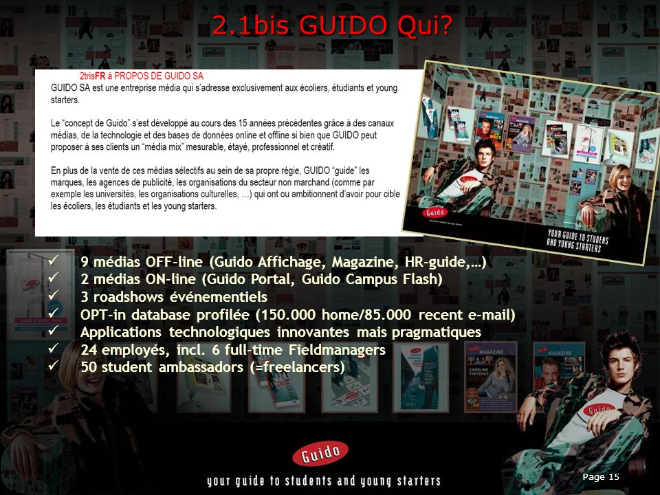 2.1bis GUIDO Qui 9 médias OFF-line (Guido Affichage, Magazine, HR-guide,…) 2 médias ON-line (Guido Portal, Guido Campus Flash)