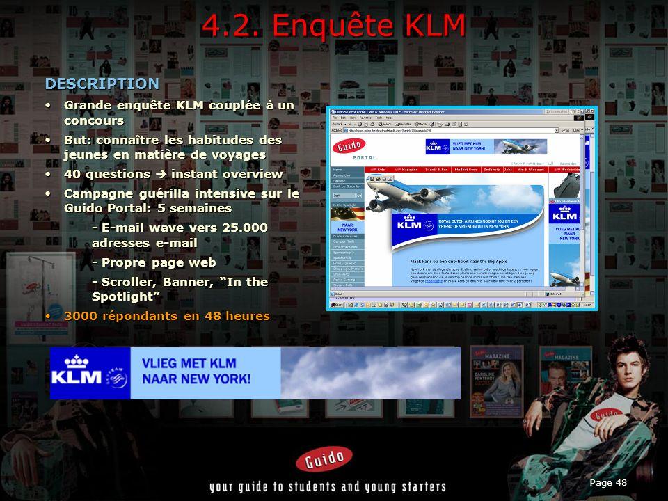4.2. Enquête KLM DESCRIPTION Grande enquête KLM couplée à un concours