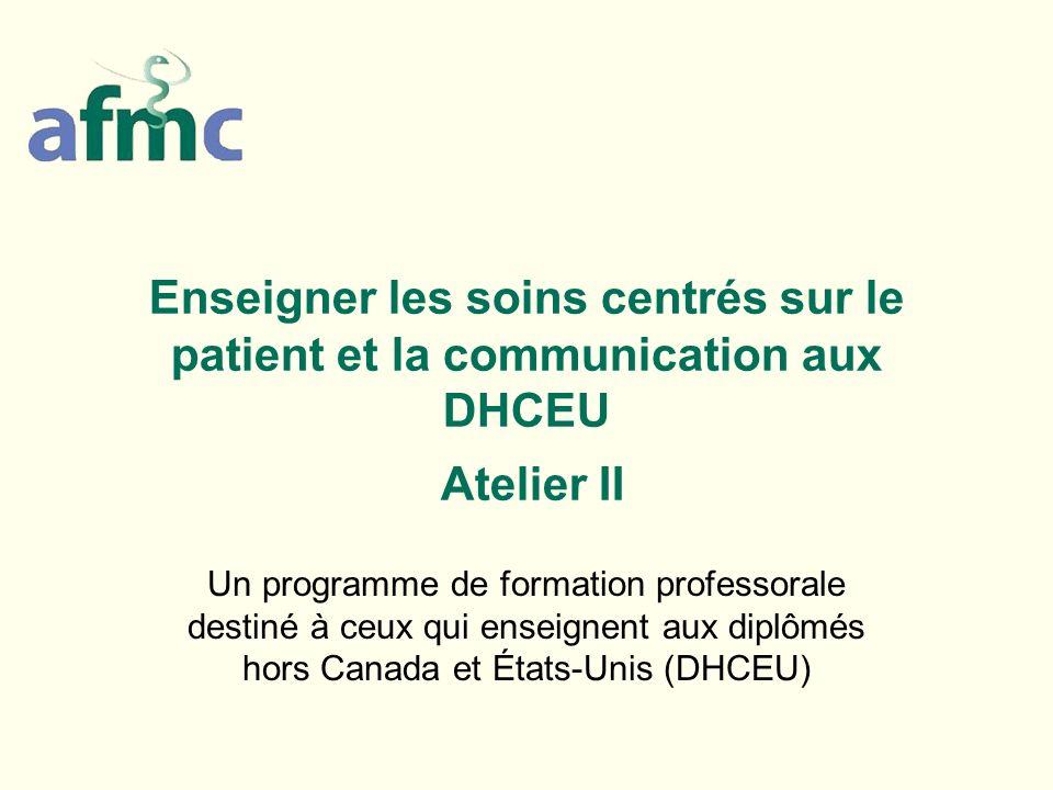 Enseigner les soins centrés sur le patient et la communication aux DHCEU Atelier II