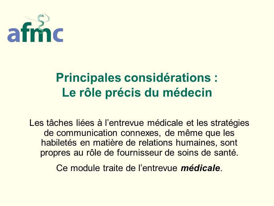 Principales considérations : Le rôle précis du médecin