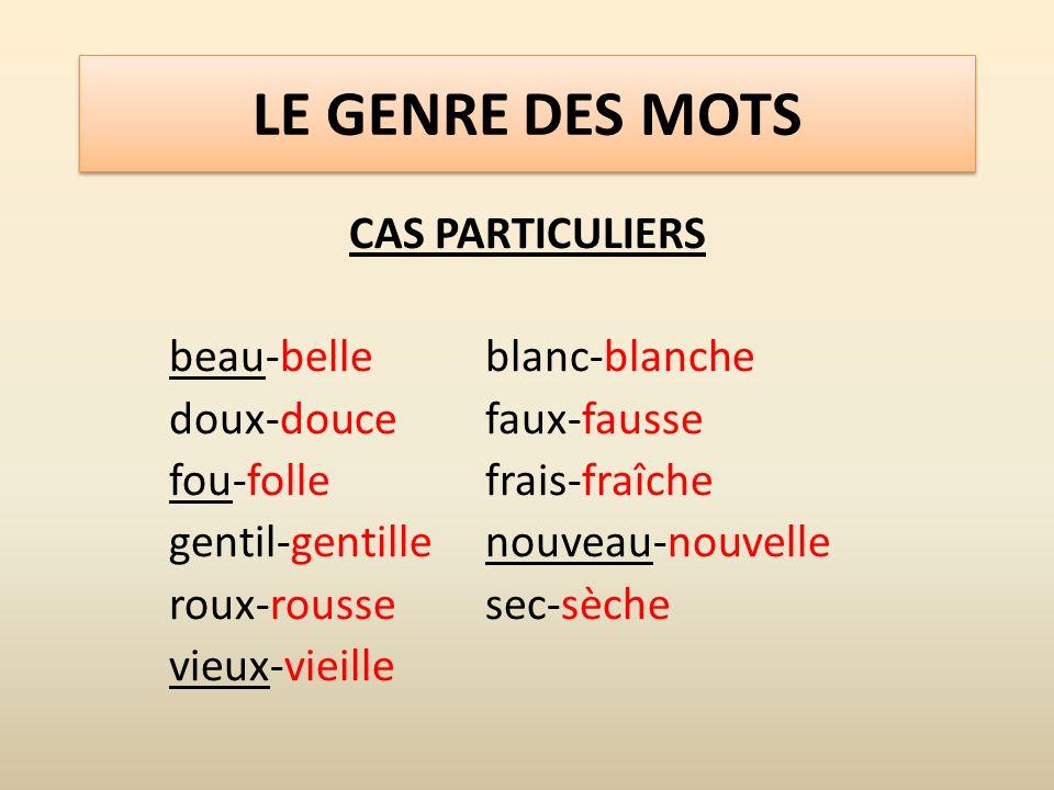 LE GENRE DES MOTS CAS PARTICULIERS beau-belle blanc-blanche