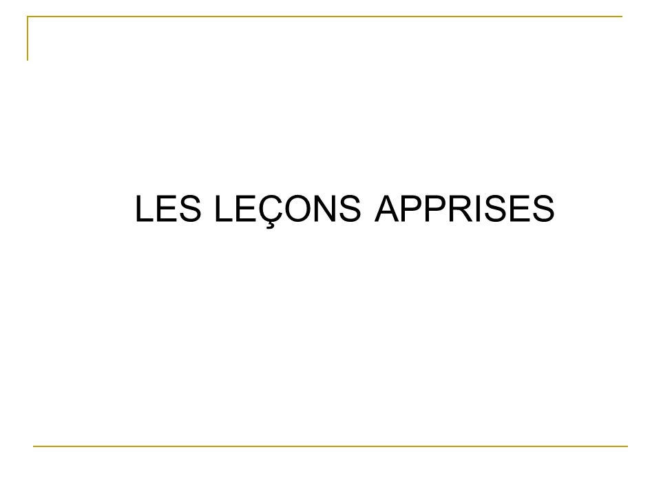 LES LEÇONS APPRISES