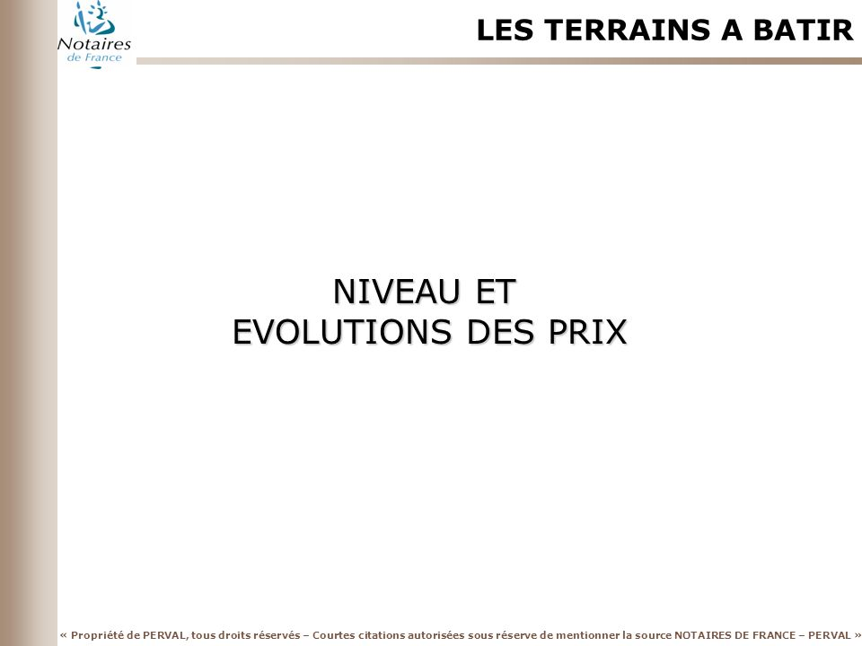LES TERRAINS A BATIR NIVEAU ET EVOLUTIONS DES PRIX