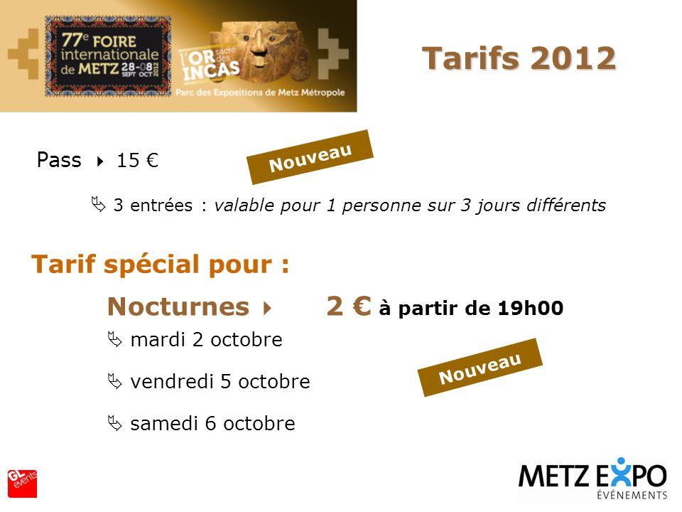 Tarifs 2012 Tarif spécial pour : Nocturnes  2 € à partir de 19h00