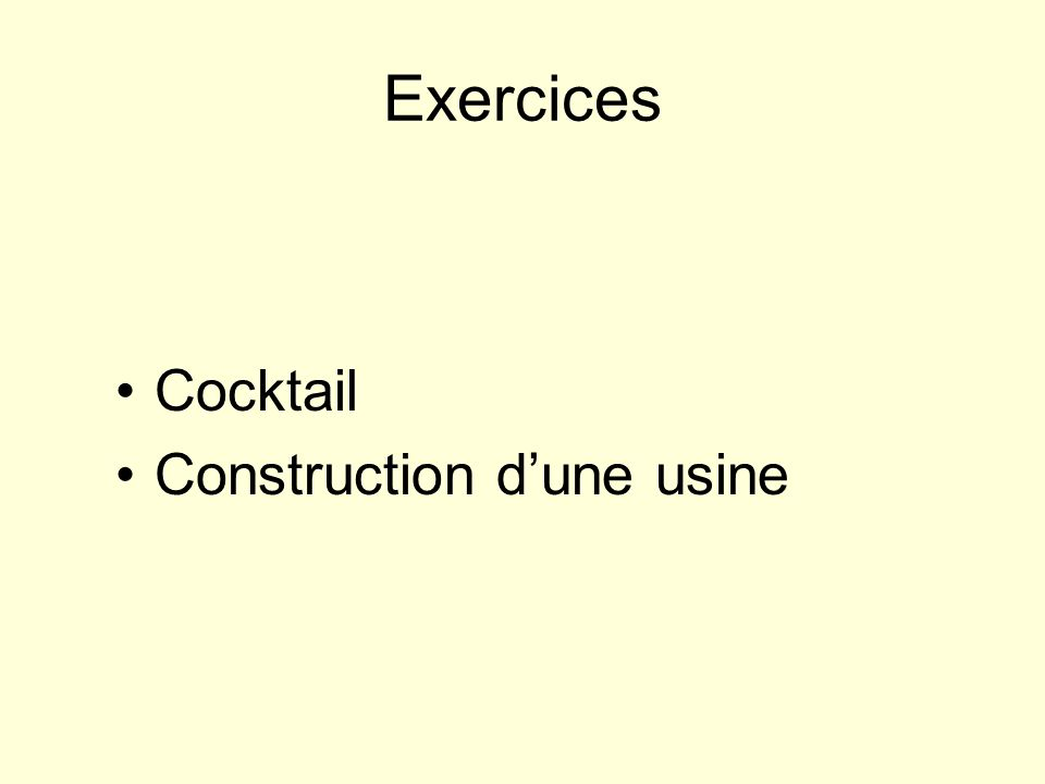 Exercices Cocktail Construction d'une usine