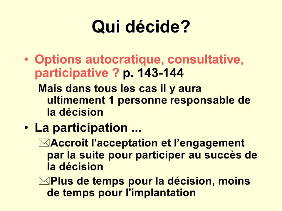 Qui décide Options autocratique, consultative, participative p. 143-144.
