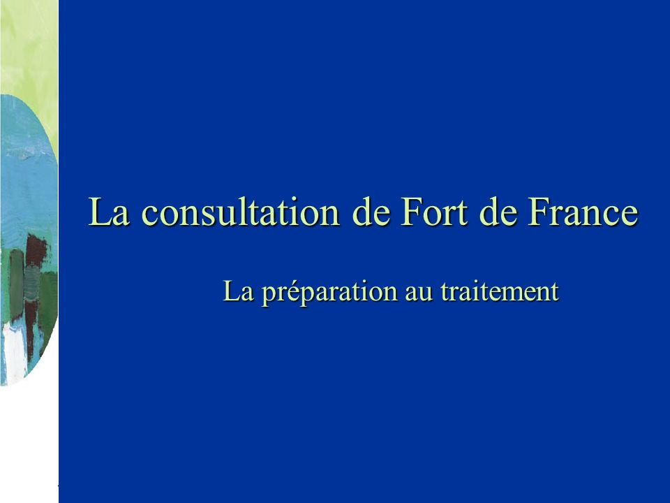La consultation de Fort de France