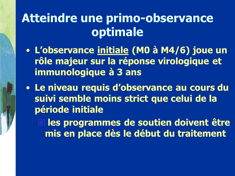 Atteindre une primo-observance optimale
