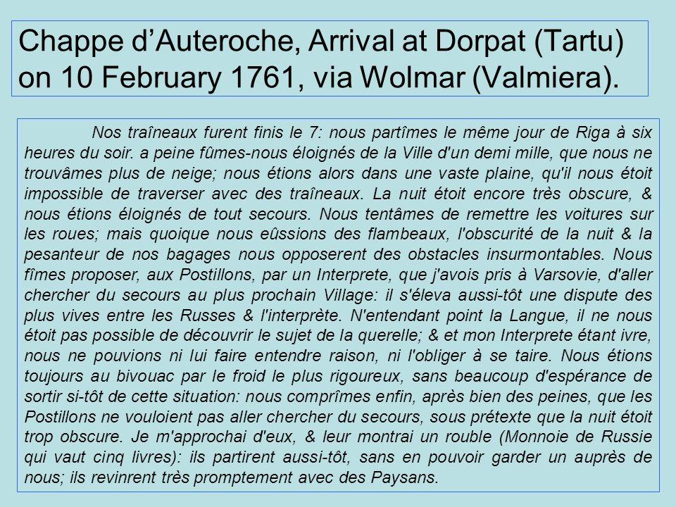 Chappe d'Auteroche, Arrival at Dorpat (Tartu) on 10 February 1761, via Wolmar (Valmiera).