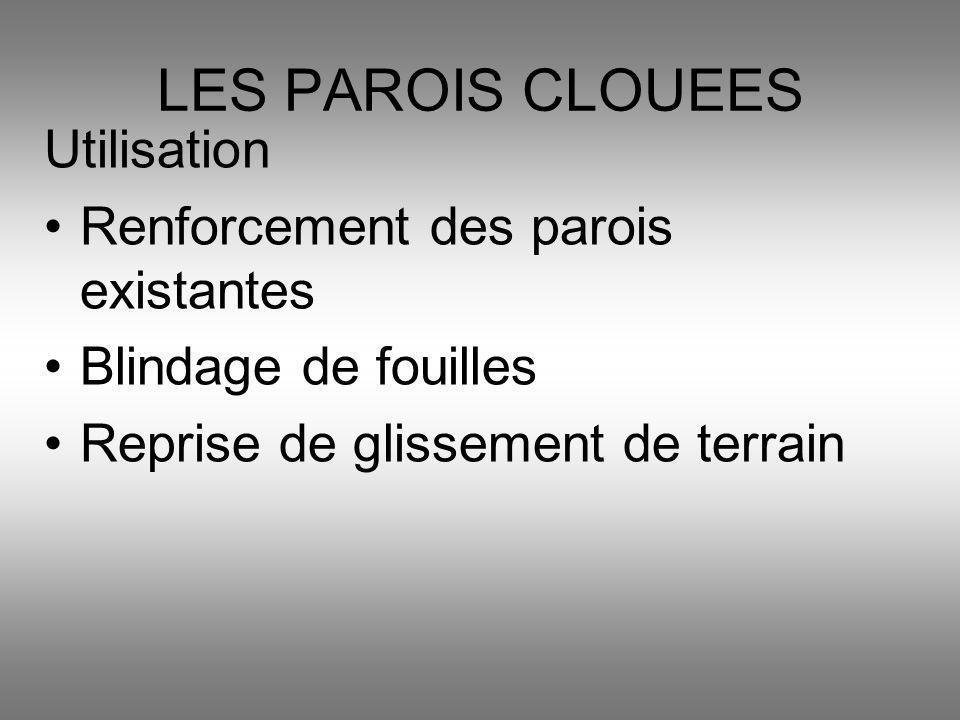 LES PAROIS CLOUEES Utilisation Renforcement des parois existantes