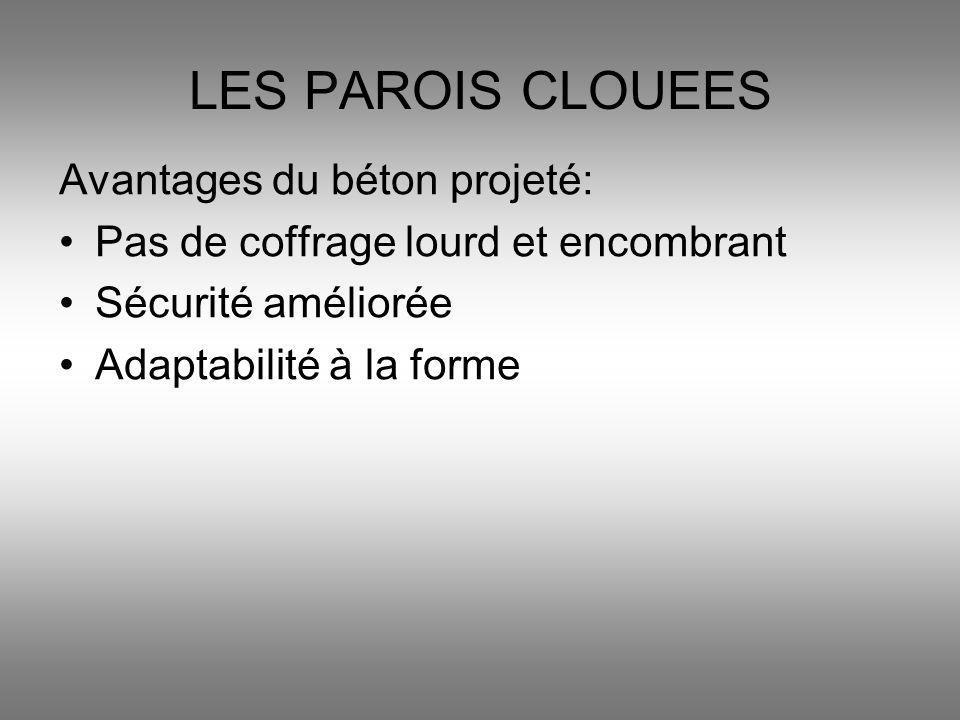 LES PAROIS CLOUEES Avantages du béton projeté: