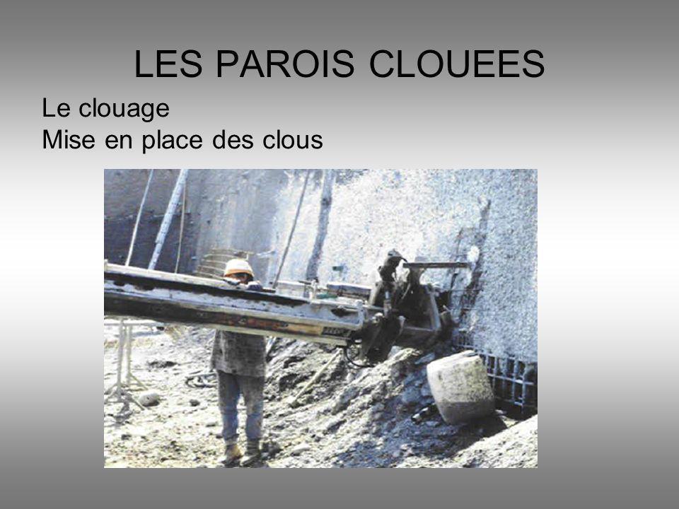 LES PAROIS CLOUEES Le clouage Mise en place des clous