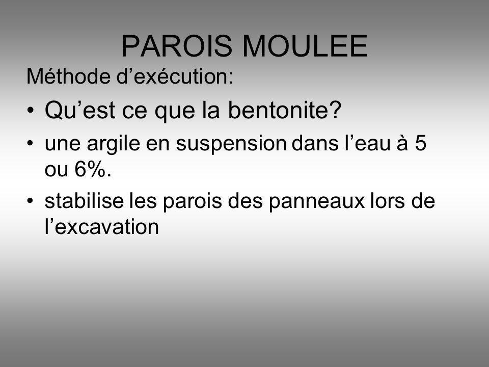 PAROIS MOULEE Qu'est ce que la bentonite Méthode d'exécution: