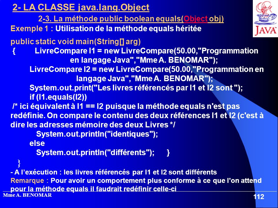 } 2-3. La méthode public boolean equals(Object obj)