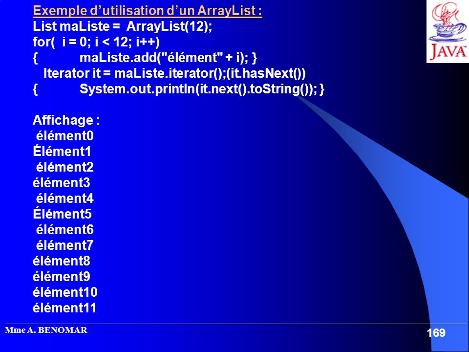 Exemple d'utilisation d'un ArrayList : List maListe = ArrayList(12);
