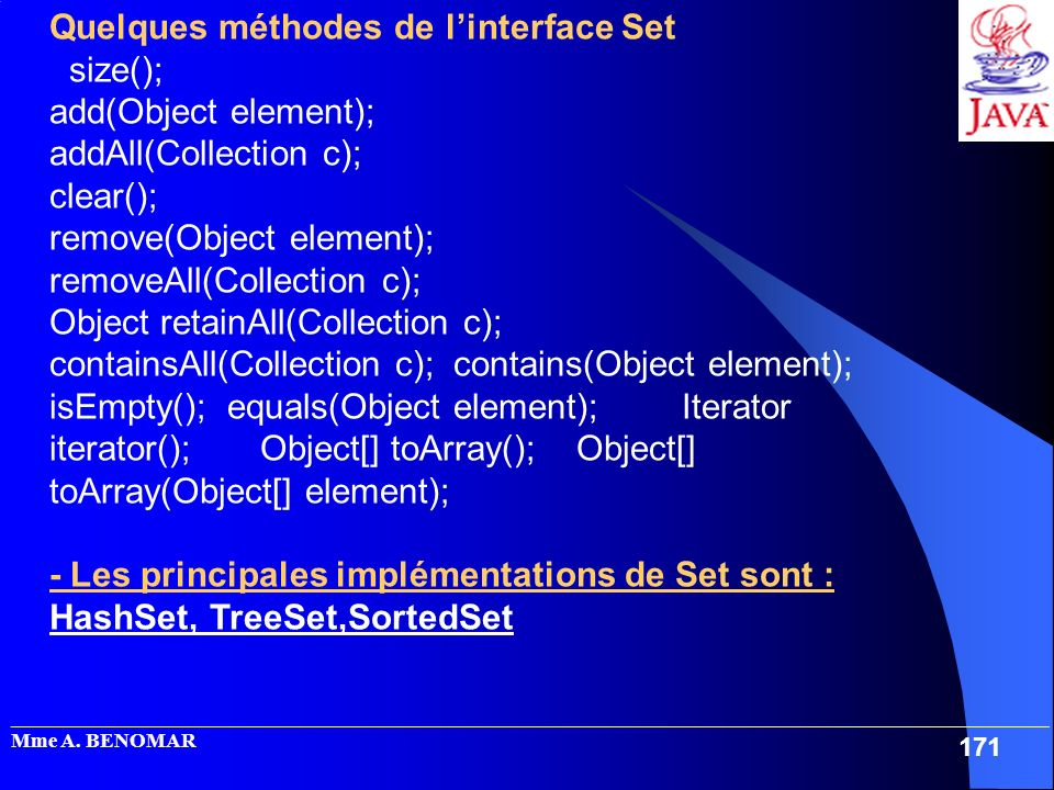 Quelques méthodes de l'interface Set size(); add(Object element);