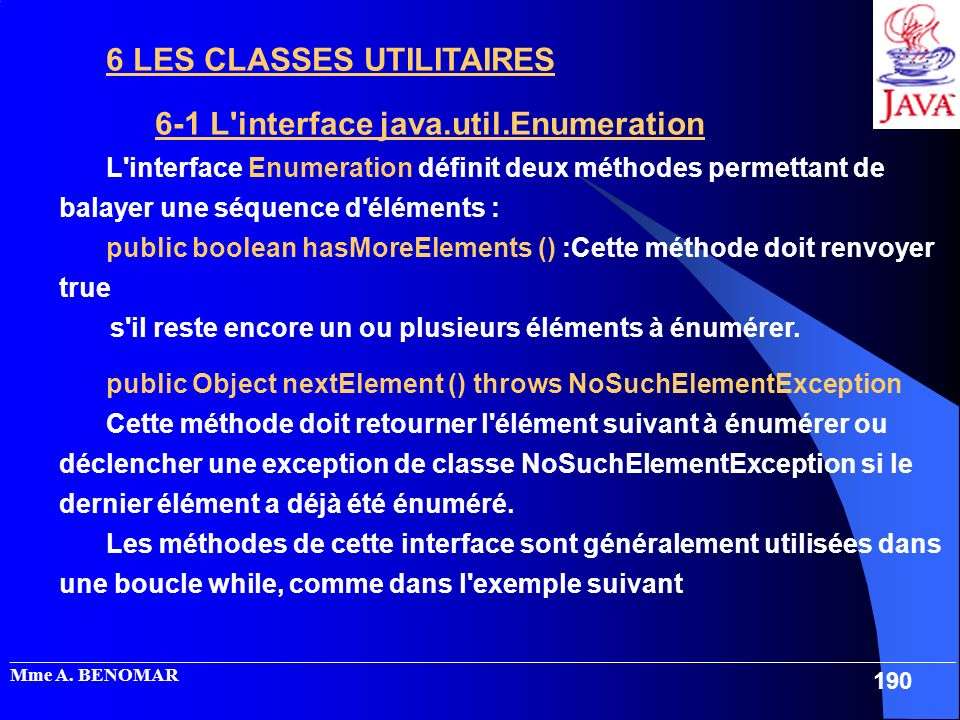 6 LES CLASSES UTILITAIRES 6-1 L interface java.util.Enumeration