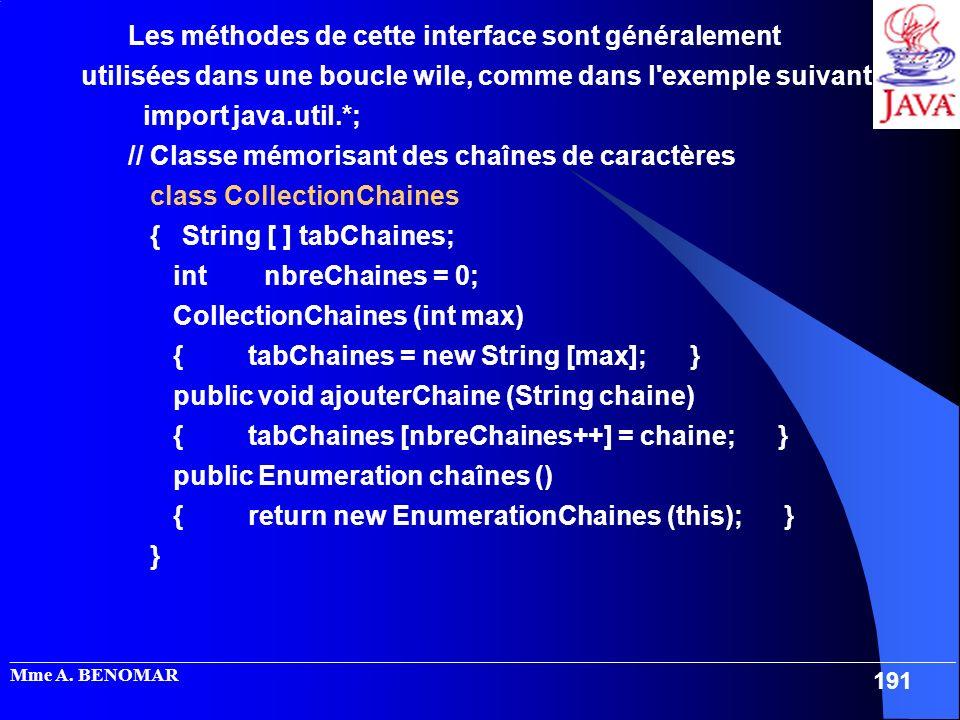 // Classe mémorisant des chaînes de caractères class CollectionChaines