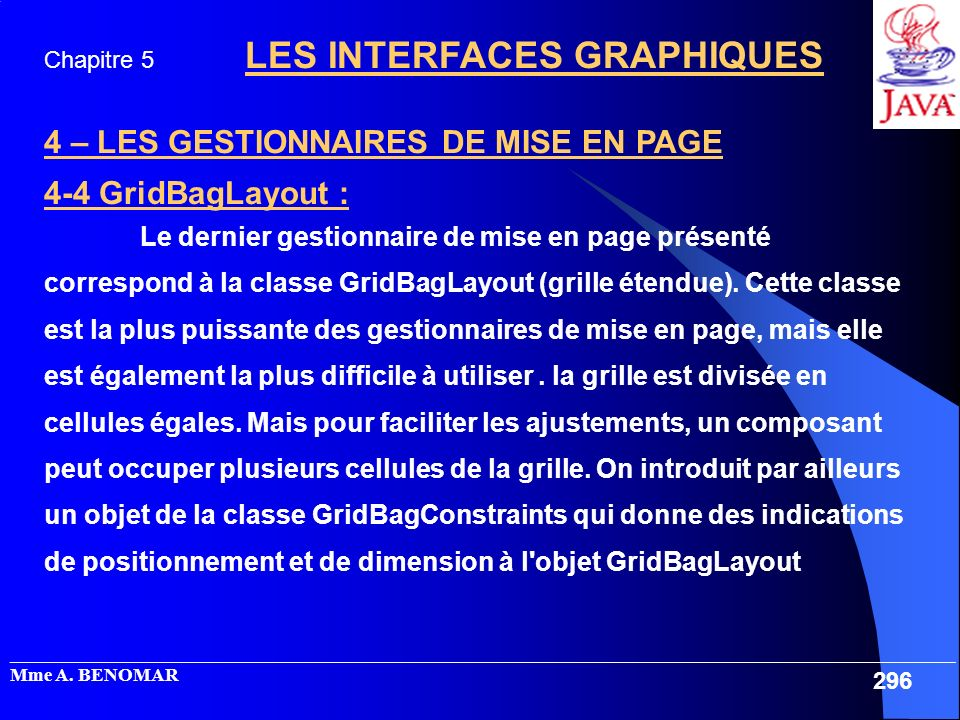 4 – LES GESTIONNAIRES DE MISE EN PAGE 4-4 GridBagLayout :