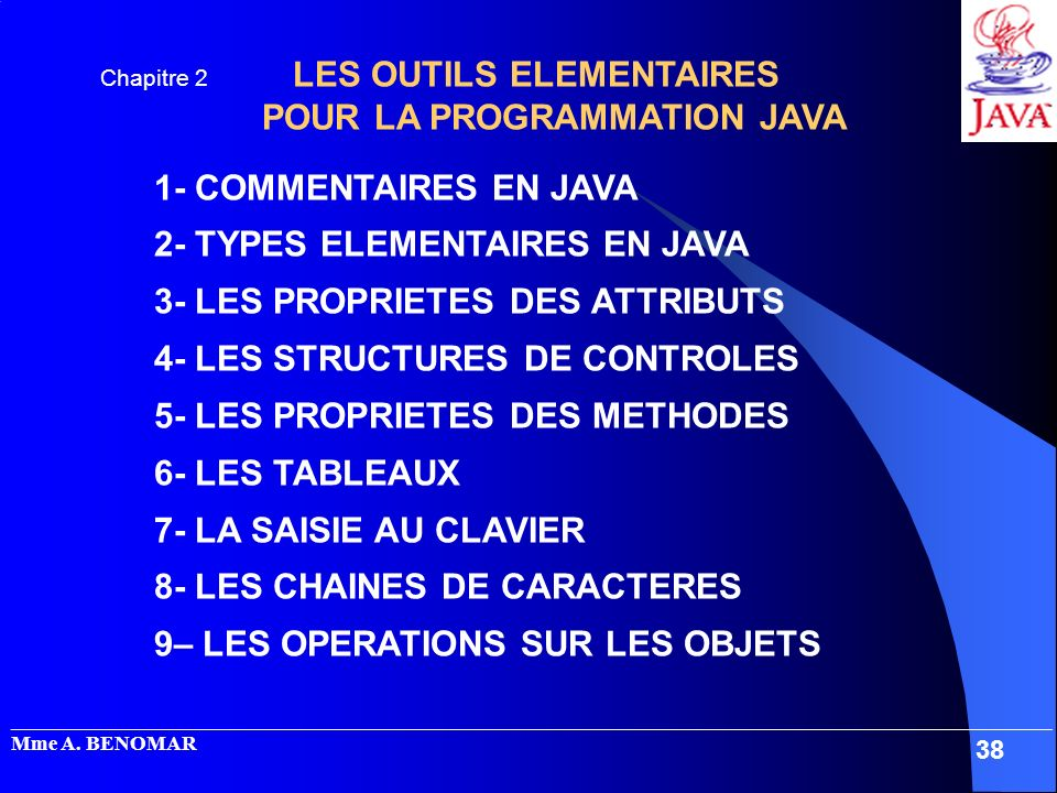 2- TYPES ELEMENTAIRES EN JAVA 3- LES PROPRIETES DES ATTRIBUTS