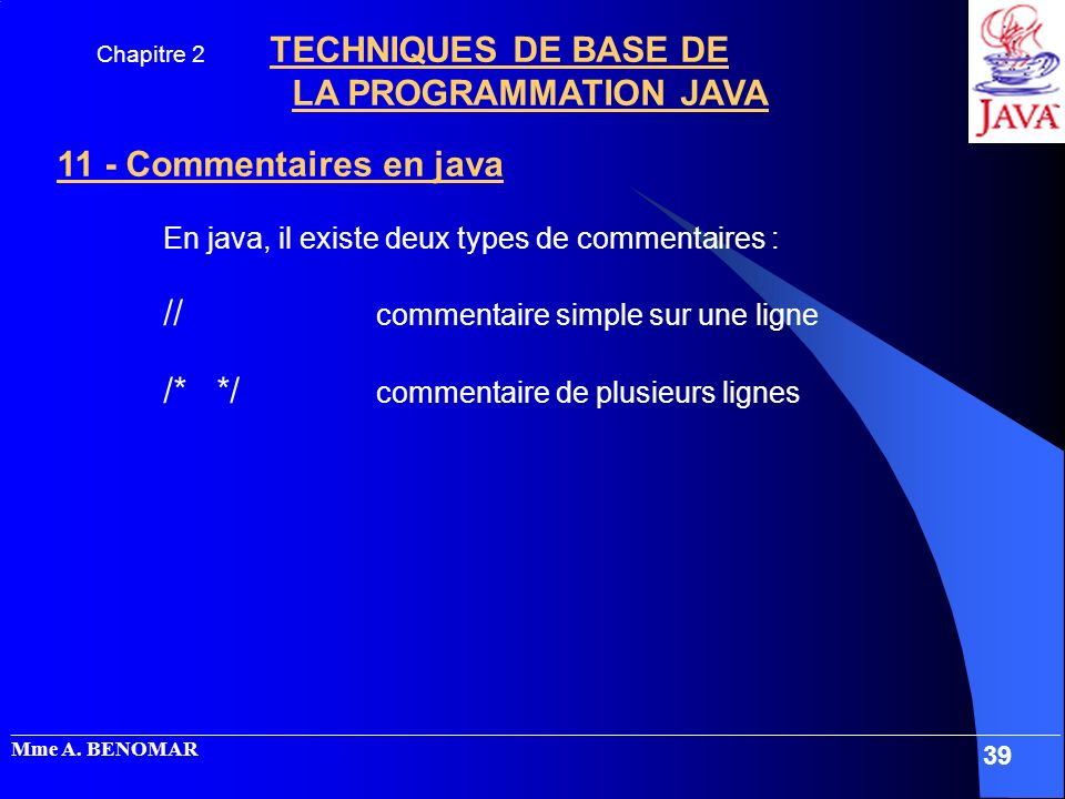 Chapitre 2 TECHNIQUES DE BASE DE LA PROGRAMMATION JAVA